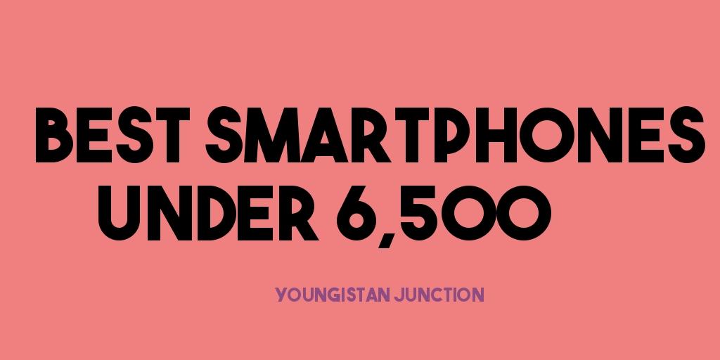 Best Phones Under 6500